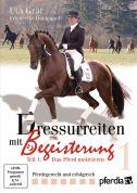 Dressurreiten mit Begeisterung - Teil 1: Das Pferd motivieren
