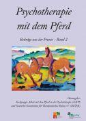 Psychotherapie mit dem Pferd - Beiträge aus der Praxis (Band 2)